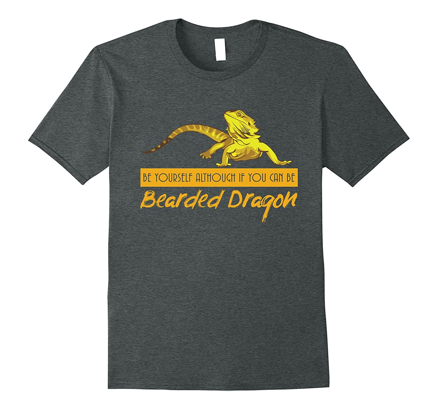 Funny – Be yourself although if you can be Bearded Dragon