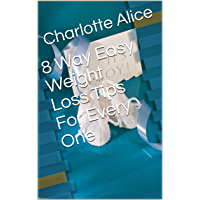 8 Way Easy Weight Loss Tips For Every One (English Edition)