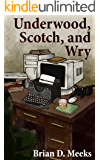 Underwood, Scotch, and Wry