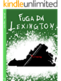 Fuga Da Lexington (Il Ciclo Di Lexington Vol. 2)