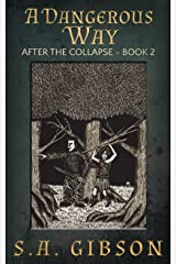 A Dangerous Way: After the Collapse - Book 2