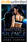Shattered Silence (Darkstar Mercenaries Book 2)