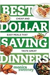 Best Dollar Saving Dinners: Cheap and Easy Meals that Taste Great (Best Ever) Kindle Edition
