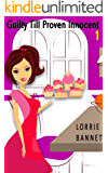 MYSTERY: Guilty till Proven Innocent (Book 1) (Comedy Short Story Cove Sweet Suspense Culinary) (English Edition)