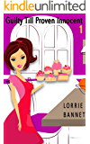 MYSTERY: Guilty till Proven Innocent (Book 1) (Sweet Comedy Short Story Cove Suspense Culinary)