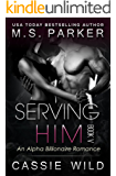 Serving HIM Vol. 5: Alpha Billionaire Romance