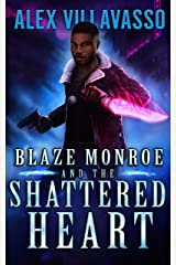 Blaze Monroe and the Shattered Heart: A Supernatural Thriller (The Hunter Who Lost His Way Book 2) Kindle Edition