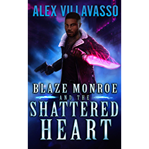 Blaze Monroe and the Shattered Heart: A Supernatural Thriller (The Hunter Who Lost His Way Book 2)