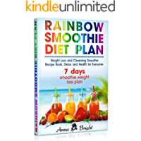 Rainbow Smoothie Diet Plan: Weight Loss and Cleansing Smoothie Recipe Book, Detox and Health for Everyone (+ 3 and 7… book cover