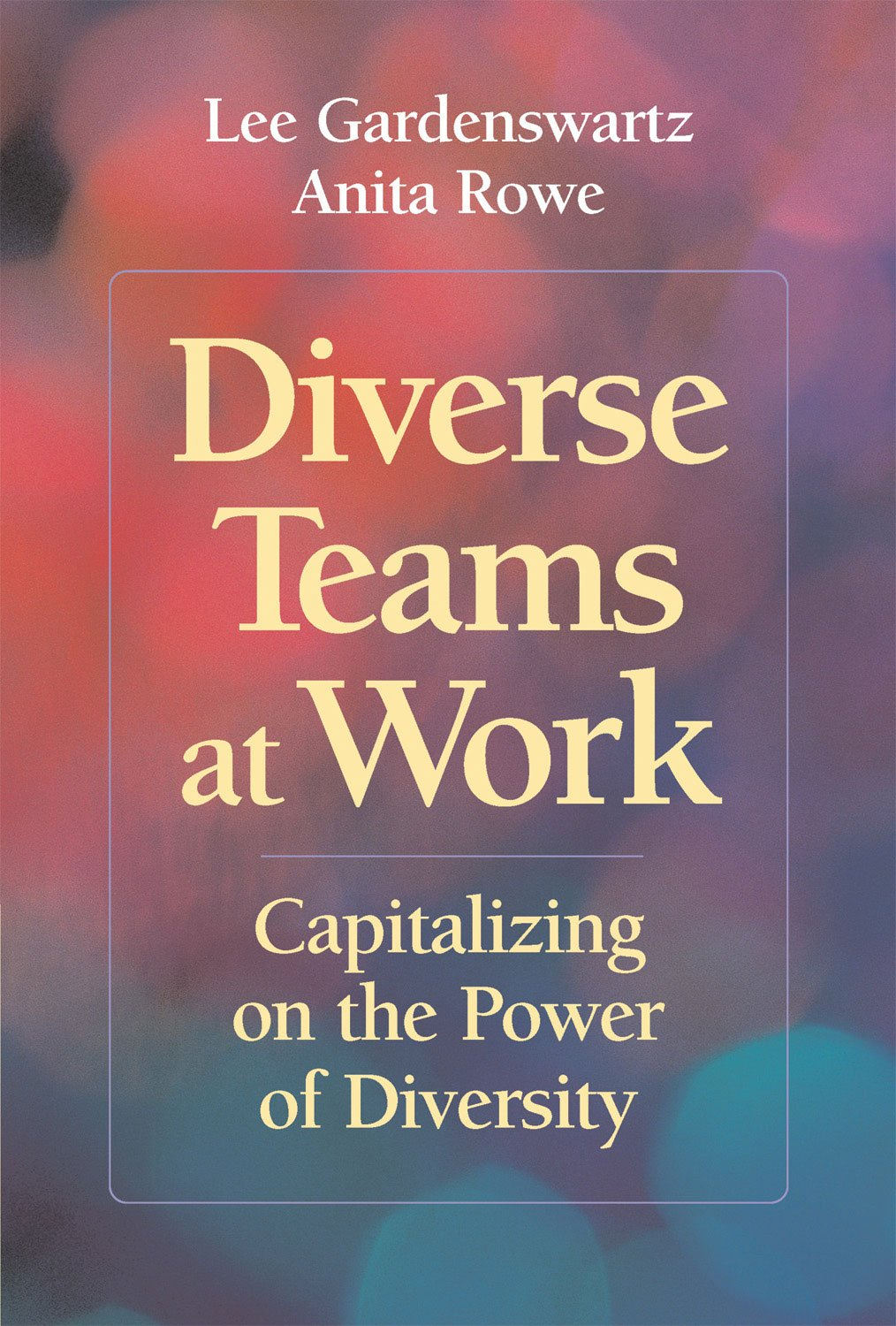 Diverse Teams At Work  Capitalizing On The Power Of Diversity  English Edition