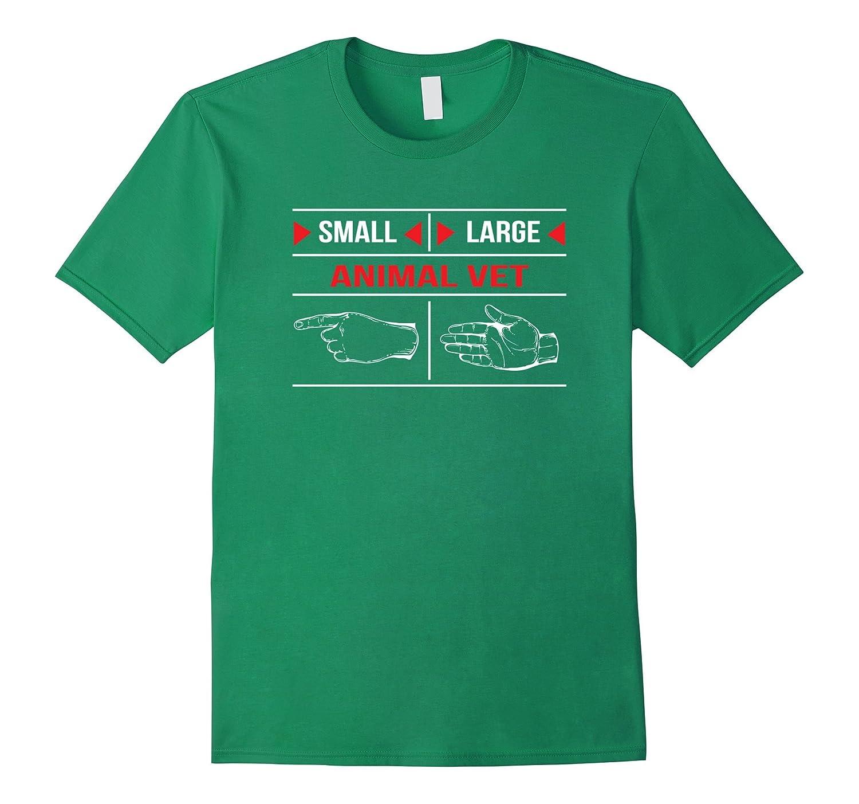 Small Animal Vet Large Animal Vet - Funny Vet Tech Shirt-TD