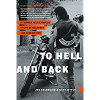 To Hell and Back: A Former Hells Angel's Story of Recovery and Redemption