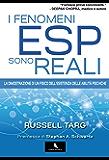 I fenomeni ESP sono reali: La dimostrazione di un fisico dell'esistenza delle abilità psichiche (supernormale)