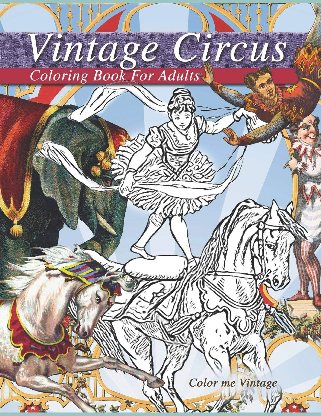 Vintage Circus coloring book for adults: Grown up coloring ...