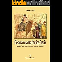 C'era na vota nta l'antica Grecia: Antichi miti greco-romani in versi siciliani (Italian Edition) book cover