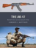 The AK-47: Kalashnikov-series assault rifles (Weapon Book 8)