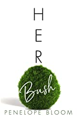 Her Bush (Objects of Attraction Book 6) Kindle Edition