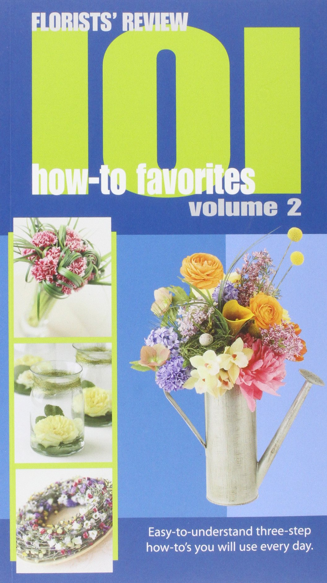Florists' Review 101 How-To Favorites Volume 2