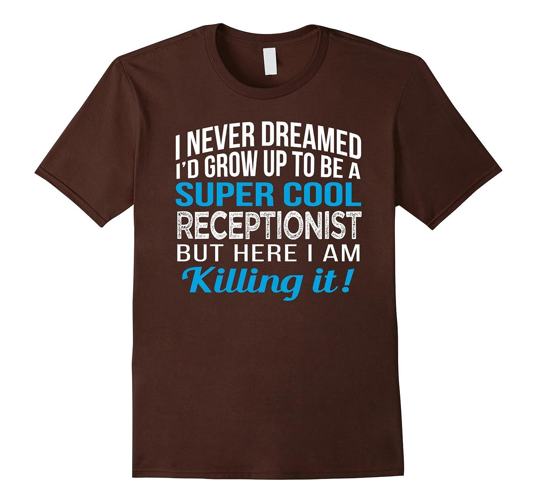 Super Cool Receptionist Funny Gift T Shirt-TD