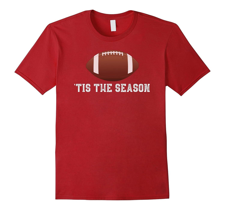 'Tis The Season Football Season Funny T-Shirt-Art