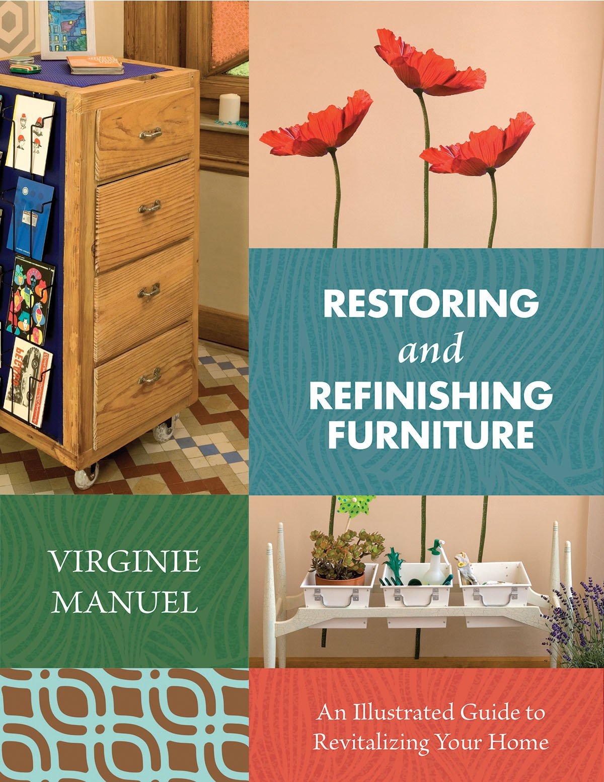 Restoring and Refinishing Furniture: An Illustrated Guide to Revitalizing  Your Home: Virginie Manuel: 9781634504553: Amazon.com: Books