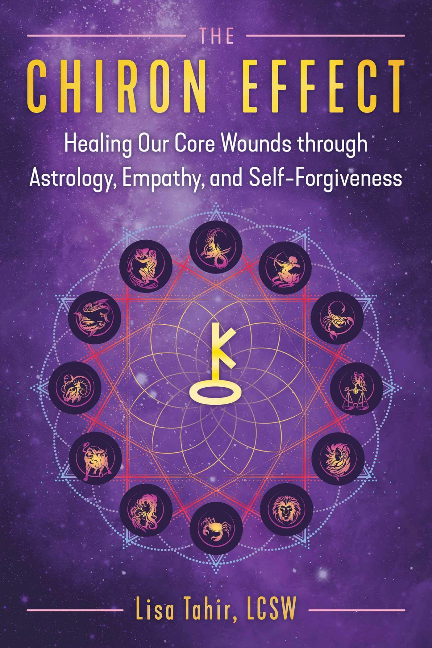 The Chiron Effect Healing Our Core Wounds through Astrology ...