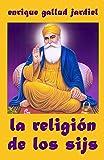 La religión de los sijs (La India milenaria nº 2)