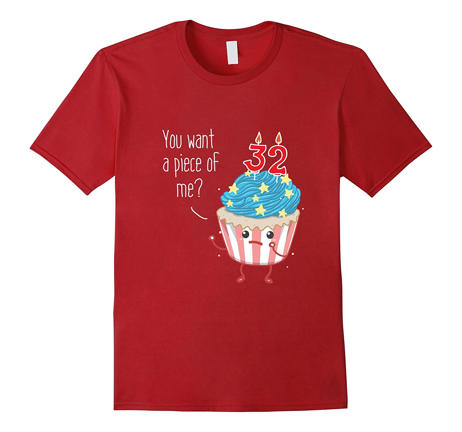 32nd Birthday Shirt You want a piece of me Cake Punny Shirt-TH