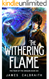 The Withering Flame (The Year of the Dragon, Book 6)