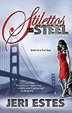 Stilettos and Steel