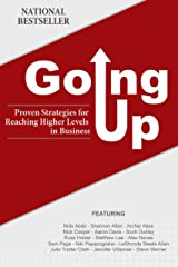 Going Up: Proven Strategies for Reaching Higher Levels in Business Kindle Edition