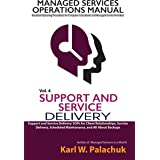 Support and Service Delivery: SOPs for Client Relationships, Service Delivery, Scheduled Maintenance, and All about Backups (