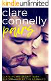 Claiming his Secret Baby & Blackmailed by the Spaniard (Clare Connelly Pairs Book 4)