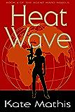 Heat Wave (Agent Ward Novels Book 3)