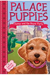 Palace Puppies, Book One: Sunny and the Royal Pain Kindle Edition
