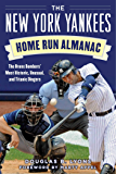The New York Yankees Home Run Almanac: The Bronx Bombers' Most Historic, Unusual, and Titanic Dingers