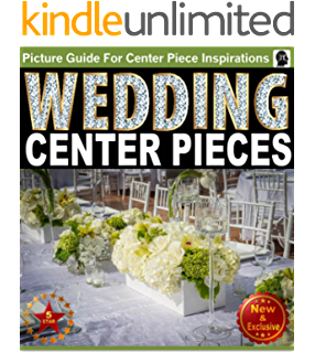 Wedding decorations an illustrated picture guide book wedding wedding centerpieces an illustrated guide book for centerpiece inspirations ideas for brides and wedding junglespirit Image collections