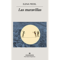 Las maravillas (Narrativas hispánicas nº 653) (Spanish Edition)