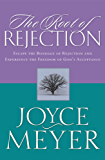 The Root of Rejection: Escape the Bondage of Rejection and Experience the Freedom of God's Acceptance (English Edition)
