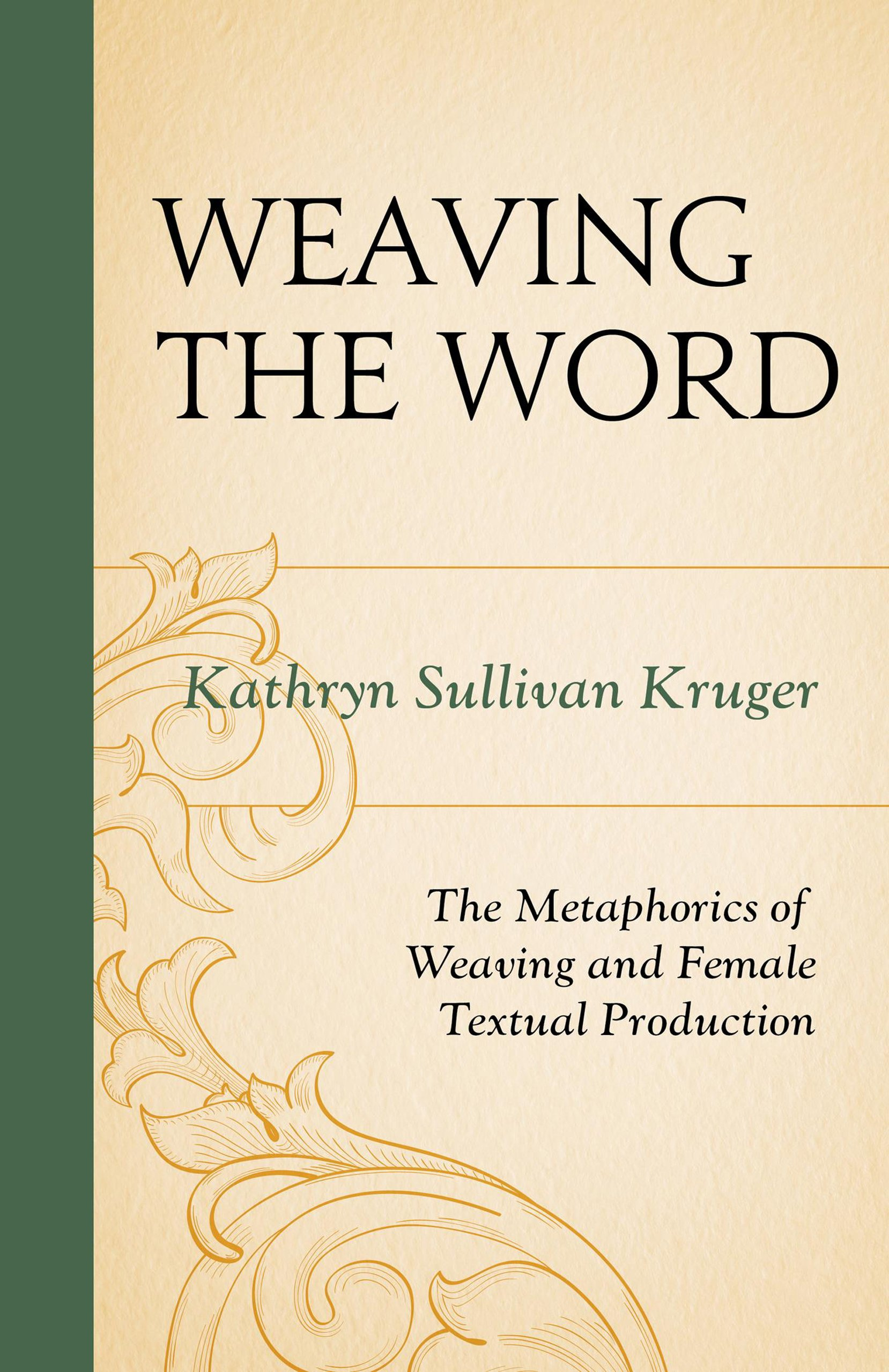 Weaving The Word: The Metaphorics of Weaving and Female Textual Production ePub fb2 ebook