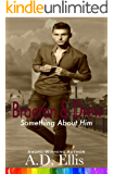 Braeton & Drew: A steamy, opposites-attract, M/M romance (Something About Him Book 4)