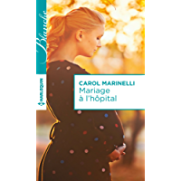 Mariage à l'hôpital : Harlequin collection Blanche (French Edition)