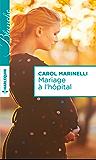 Mariage à l'hôpital : Harlequin collection Blanche