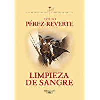 Limpieza de sangre (Las aventuras del capitán Alatriste 2) (Spanish Edition)