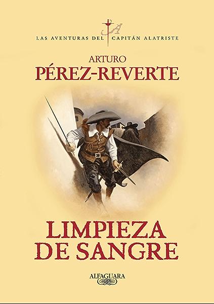 Limpieza de sangre (Las aventuras del capitán Alatriste 2) eBook: Pérez- Reverte, Arturo: Amazon.es: Tienda Kindle