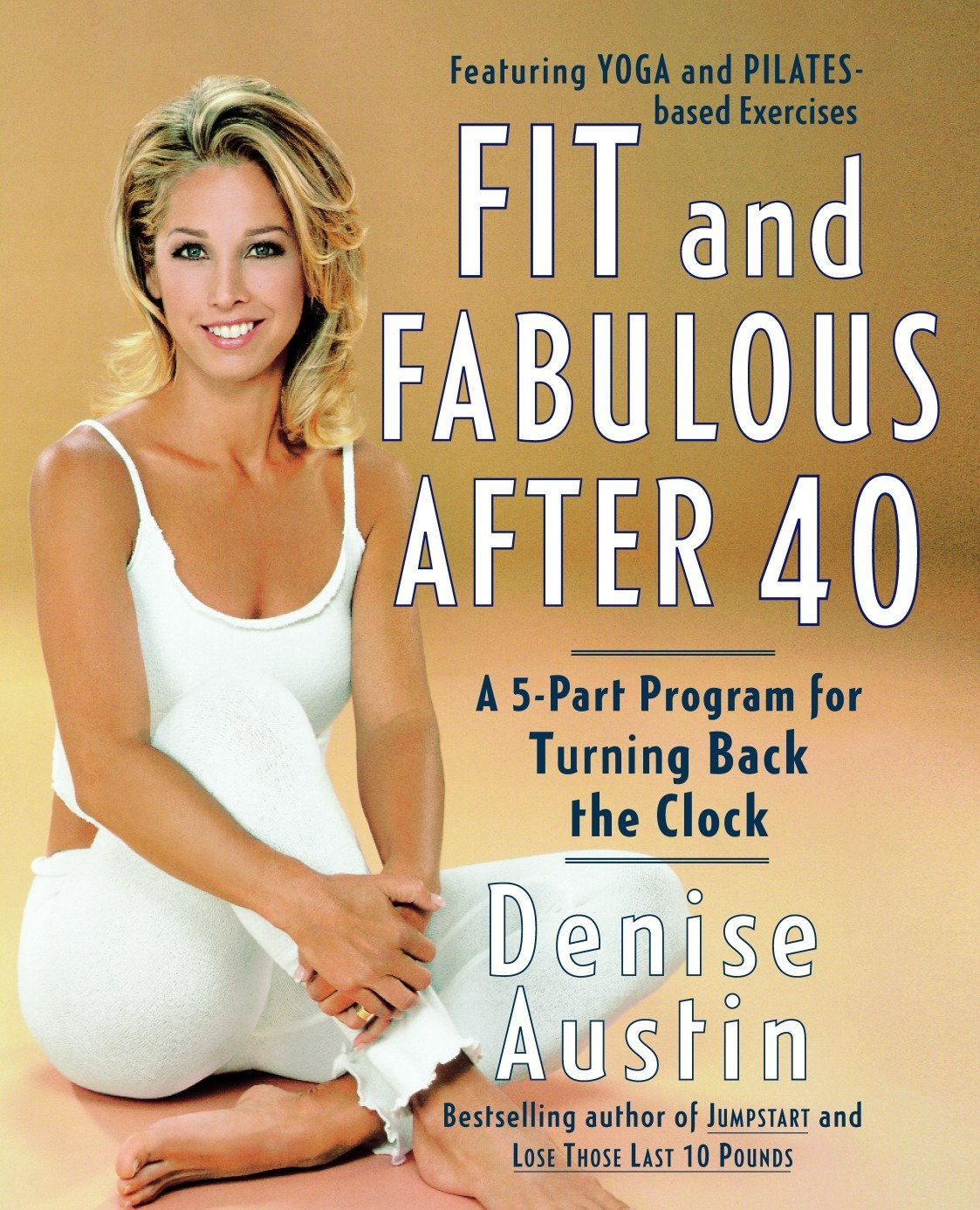 Download Fit and Fabulous After 40: A 5-Part Program for Turning Back the Clock pdf