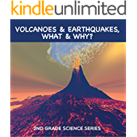 Volcanoes & Earthquakes, What & Why? : 2nd Grade Science Series: Second Grade Books (Children's Earthquake & Volcano… book cover