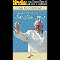 Grandes metas do Papa Francisco