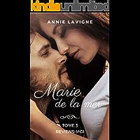 Marie de la mer, tome 3: Reviens-moi (French Edition)