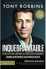 Inquebrantable. Tu guia para lograr la libertad financiera (Spanish Edition) Paperback